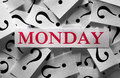 Week s day concept monday questions about the too many question marks Stock Photo