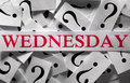 Week s day concept wednesday questions about the too many question marks Stock Photography