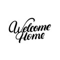 Welcome home hand written lettering.