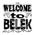 Welcome to Belek Turkey - Large lettering.