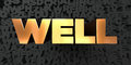 Well - Gold text on black background - 3D rendered royalty free stock picture