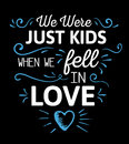 We were just kids when we fell in love Royalty Free Stock Photo