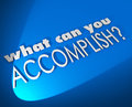 What Can You Accomplish 3d Words Achieve Job Goal Objective Royalty Free Stock Photo