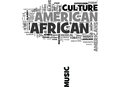 What Currently Defines African American Culture Word Cloud