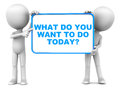 What do you want to do today text on a white banner held up by two men Royalty Free Stock Photography