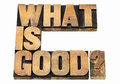 What is good question ethical concept isolated text in letterpress wood type Royalty Free Stock Photos