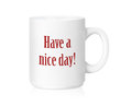 White ceramic mug with have a nice day on a with clipping work path Stock Photo