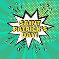White comic bubble with Saint Patrick`s Day word on green background. Vector illustration