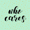 Who cares. Brush lettering illustration.
