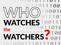 Who watches the watchers text about being watched on background of binary digits one and zero Stock Photos