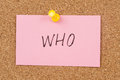Who word written on paper and pinned on cork board Royalty Free Stock Image