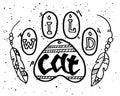 Wild Animal Paw Step Illustration with  Wild Cat Motivational Quote.Hand drawn boho vintage doodle illustration Royalty Free Stock Photo