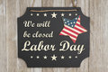We will be closed Labor Day message Royalty Free Stock Photo