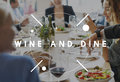 Wine Dine Drinking Food Beverage Concept Royalty Free Stock Photo