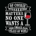 Size matters, Wine Funny Quote and Saying