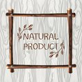 Wooden VECTOR Frame On Wood Background, Natural Frame Template with Handwritten Words: Natural Product. Royalty Free Stock Photo