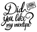 Word expression for did you like my mixtape