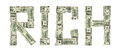 Word `RICH` made of dollars.