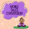 Word writing text Mobile Sales Conversion. Business concept for Any desired action that you want the user to take Baby Royalty Free Stock Photo