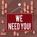 Word writing text We Need You. Business concept for asking someone to work together for certain job or target Colored Royalty Free Stock Photo
