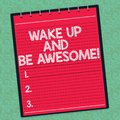 Word writing text Wake Up And Be Awesome. Business concept for Rise up and Shine Start the day Right and Bright Lined Royalty Free Stock Photo