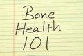 Bone Health 101 On A Yellow Legal Pad
