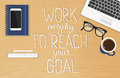 Work everyday to reach your goal Royalty Free Stock Photo