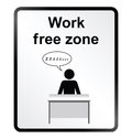 Work Free Zone Information Sign Royalty Free Stock Photo