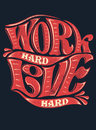 Work hard love hard vector illustration ideal for printing on apparel clothes Stock Image