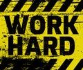 Work Hard sign Royalty Free Stock Photo
