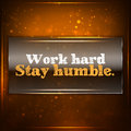 Work hard stay humble futuristic motivational background chalk text written on a piece of glass Stock Image