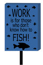 Work vs fishing sign on blue and white Royalty Free Stock Image