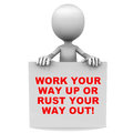 Work your way up or rust your way out saying on a banner held by a little d man Royalty Free Stock Photography
