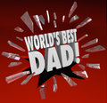 World s best dad parenting award honor top father d words breaking through red glass to illustrate a special prize or designation Royalty Free Stock Image