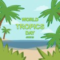 World Tropics Day, 29 June.