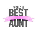 Worlds best aunt ribbon sign illustration design over a white background Royalty Free Stock Photography