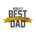 Worlds best dad ribbon sign illustration design over a white background Royalty Free Stock Photos