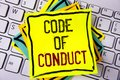 Writing note showing  Code Of Conduct. Business photo showcasing Follow principles and standards for business integrity written on