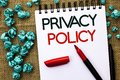 Writing note showing  Privacy Policy. Business photo showcasing Document Information Security Confidential Data Protection written Royalty Free Stock Photo