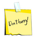 Yellow sticky note with scotch tape. Don't hurry lettering. Paper reminder sticker Royalty Free Stock Photo