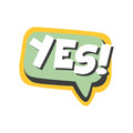 Yes short phrase, speech bubble in retro style vector Illustration