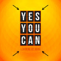 Yes you can motivational poster typography design vector ill illustration Stock Image