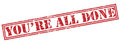 You are all done red stamp Royalty Free Stock Photo