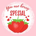 You are berry special, quote design. Vector illustration.