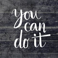 You can do it hand lettering message Royalty Free Stock Photo