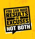 You Can Have Results Or Excuses. Not Both. Inspiring Workout and Fitness Gym Motivation Quote Illustration Sign.