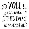 You can make this day beautiful creative lettering Royalty Free Stock Photo