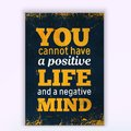 You cannot have a positive LIFE and a negative mind. Rough poster design. Vector phrase on dark background. Best for