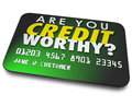 Are You Credit Worthy Card Borrow Money Report Score Royalty Free Stock Photo