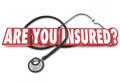Are you insured question stethoscope health care coverage words in d letters on a as a wondering if have for medical Stock Image